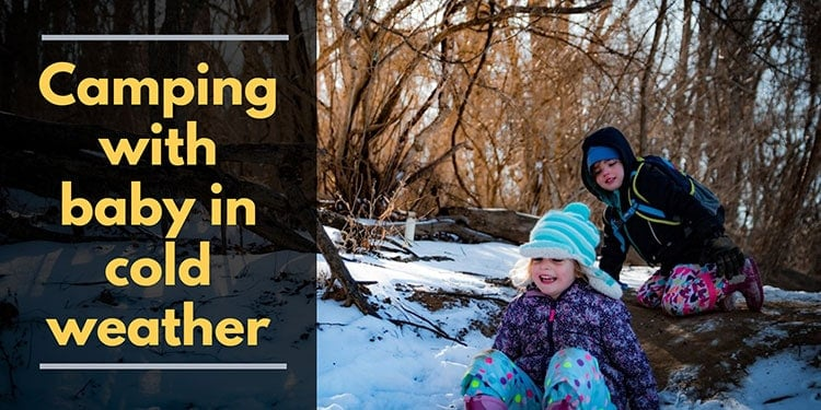 Camping with a baby in cold weather | 10 Rules to follow