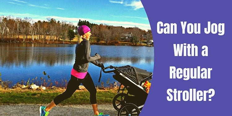 Can you Jog with a Regular Stroller? Let's Find the solution