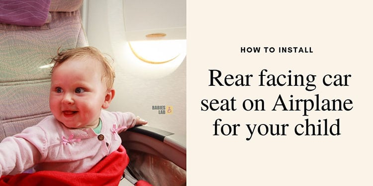 How to install rear facing car seat on Airplane for your child