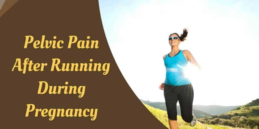 Pelvic Pain After Running During Pregnancy – 4 reasons why
