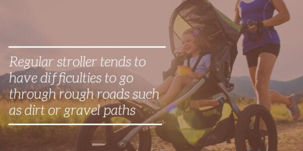 Regular-stroller-tends-to-have-difficulties-to-go-through-rough-roads-such-as-dirt-or-gravel-paths-e1570652201857