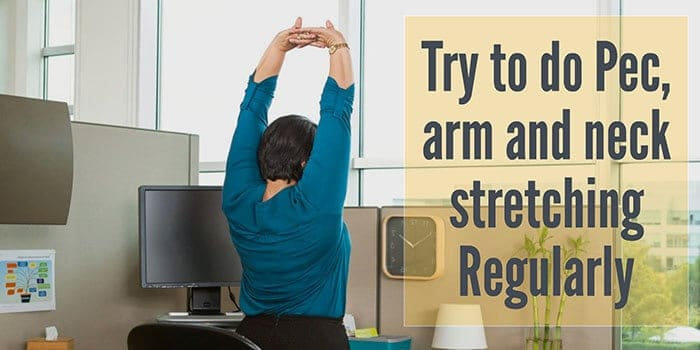 Try-to-do-Pec-arm-and-neck-stretching-Regularly
