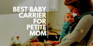 best-baby-carrier-for-petite-mom